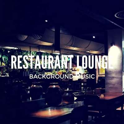 Restaurant Lounge Background Music, Vol. 2 (Finest Lounge, Smooth Jazz And Chill Music for Bars, Hotels and Restaurants)