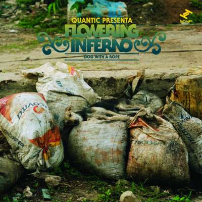 Quantic Presenta Flowering Inferno ‎– Dog With A Rope