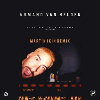 Give Me Your Loving (Martin Ikin Remix)