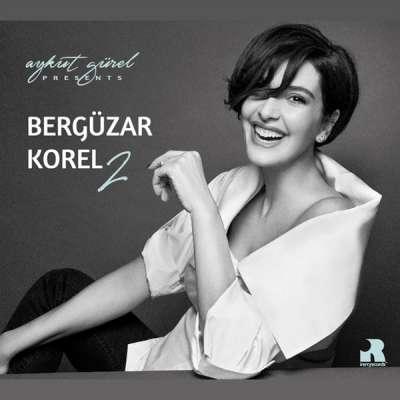Aykut Gürel Presents: Bergüzar Korel Vol. 2