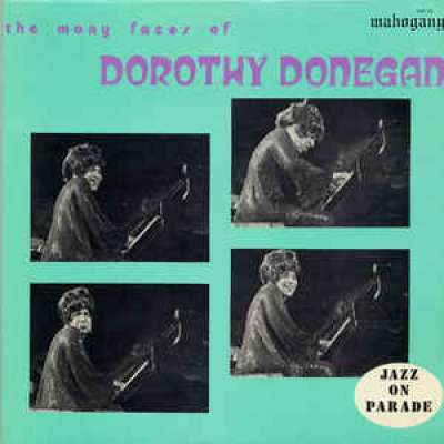 The Many Faces Of Dorothy Donegan