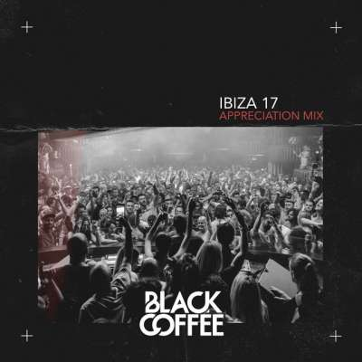 Black Coffee Ibiza 17 Appreciation Mix