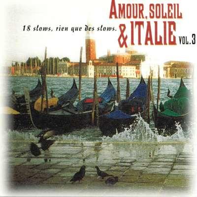Amour, soleil et Italie vol. 3 (18 slows, rien que des slows)