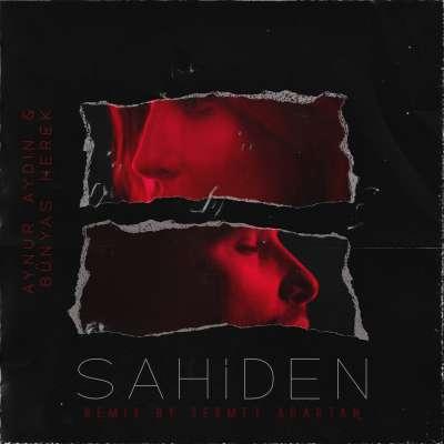 Sahiden (Sermet Ağırtan Remix)