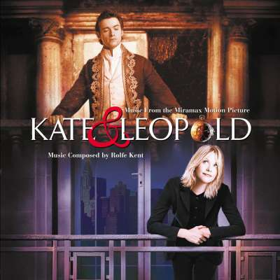 Kate And Leopold (Music From The Miramax Motion Picture)