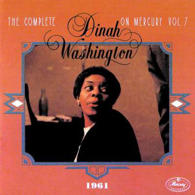 The Complete Dinah Washington On Mercury Vol.7 1961