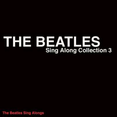 The Beatles-Sing Along Collection 3