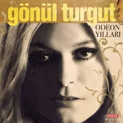 Gönül Turgut Odeon Yılları