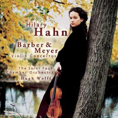 Hilary Hahn - Barber and Meyer: Violin Concertos
