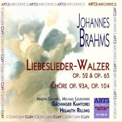 Brahms: Liebeslieder-Walzer Op. 52 and Op. 65, Chöre Op. 93A, Op. 104