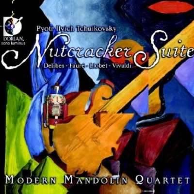 Modern Mandolin Quartet: The Nutcrack Er Suite and Other Arrangements From Delibes, Faure, Llobet and Vivaldi