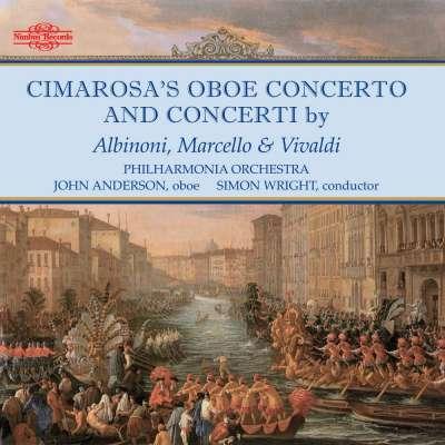 Cimarosa's Oboe Concerto; Concerti by Albinoni, Marcello