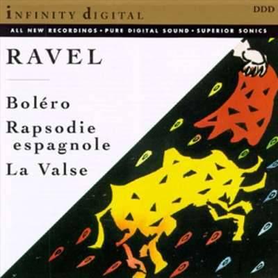 Ravel : Bolero La Valse; Rhapsodie Espagnole