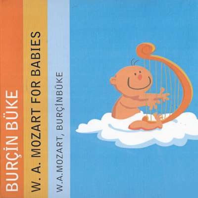 W. A. Mozart For Babies