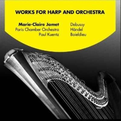 Works for Harp and Orchestra: Debussy, Handel and Boieldieu
