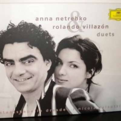 Anna Netrebko and Rolando Villazon: Duets