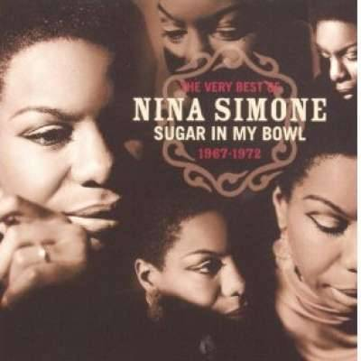 Very Best of Nina Simone: Sugar in My Bowl