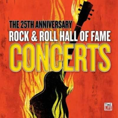 The Rock and Roll Hall Of Fame 25th Anniversary Concert