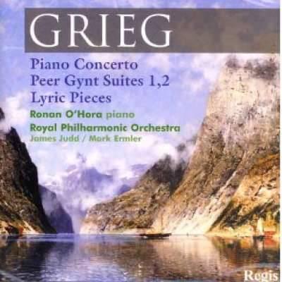 Grieg: Piano Concerto - Peer Gynt - Lyric Pieces - RPO - Judd - O'Hora