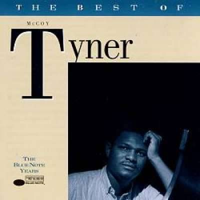 The Best Of Mccoy Tyner: Blue Note Years!