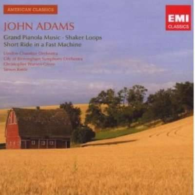 John Adams: Grand Pianola Music; Shaker Loops; Short Ride in a Fast Machine