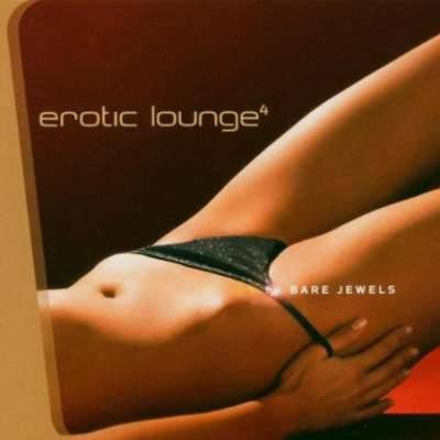 Erotic Lounge, Vol. 4: Bare Jewels