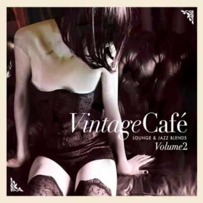 Vintage Cafe: Lounge and Jazz Blends