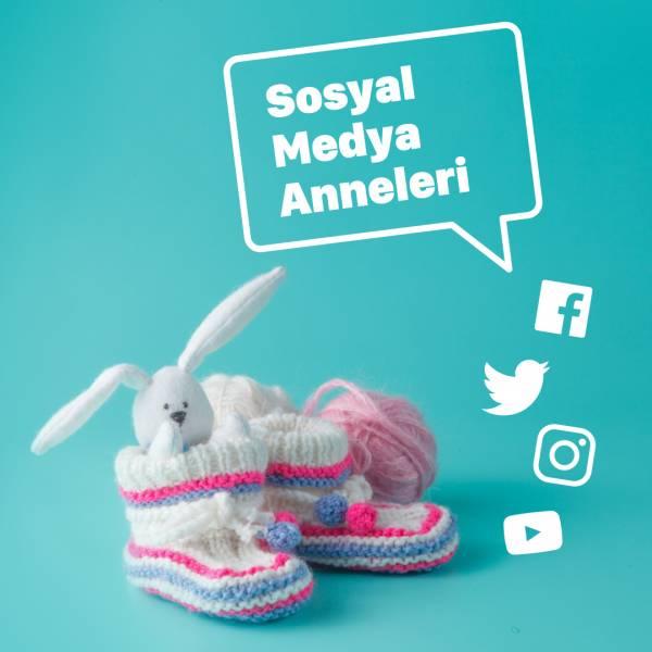 Sosyal Medya Anneleri