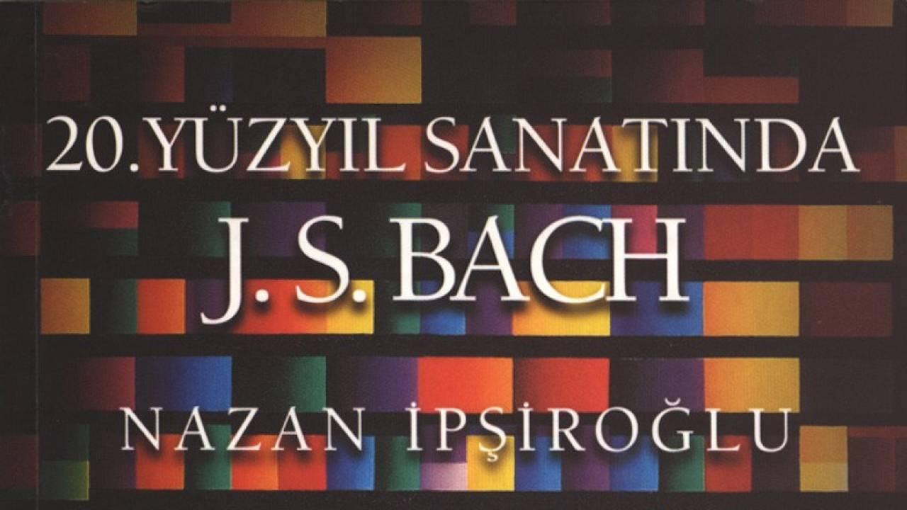 20. Yüzyıl Sanatında J.S.Bach