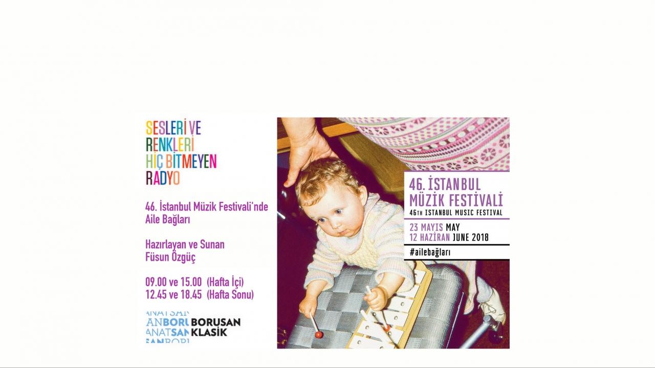 46. İstanbul Müzik Festivali'nde Aile Bağları