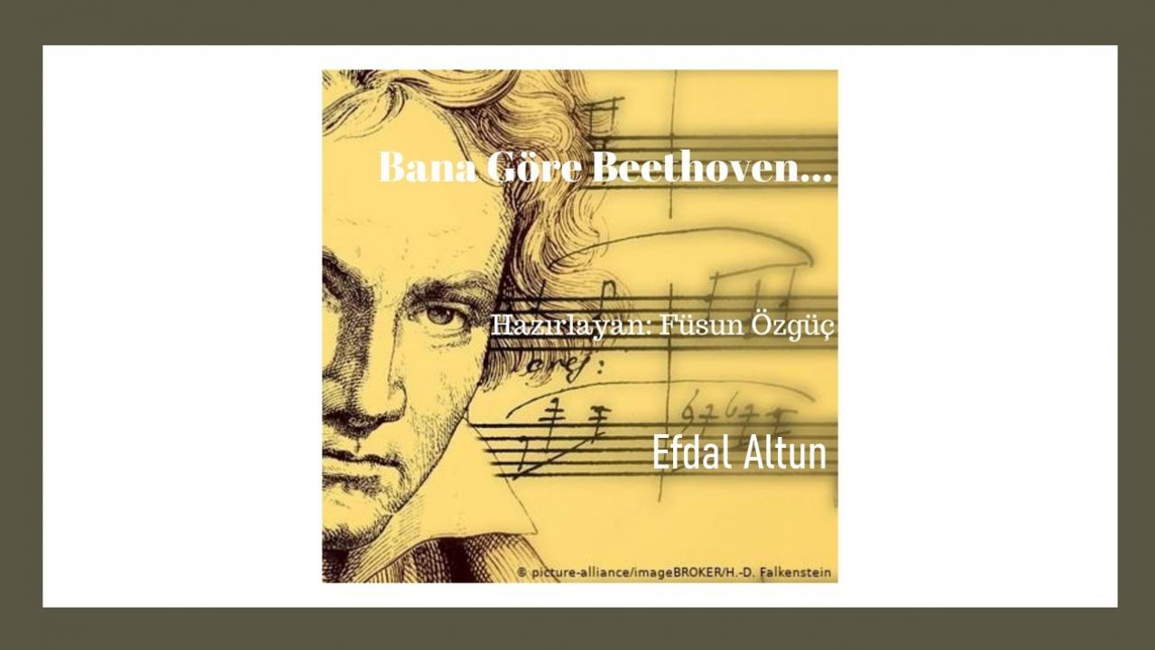 Efdal Altun - Bana Göre Beethoven