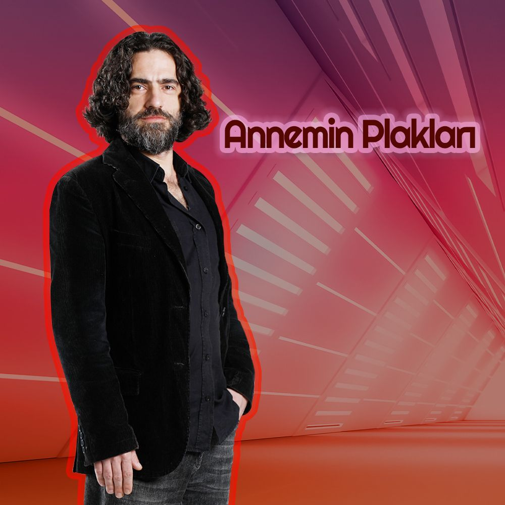 ANNEMİN PLAKLARI