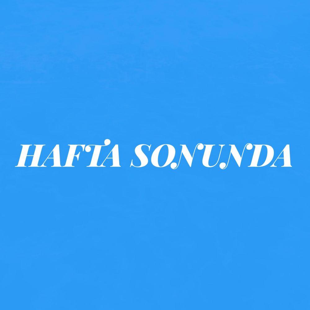 HAFTA SONUNDA SUNA KAN