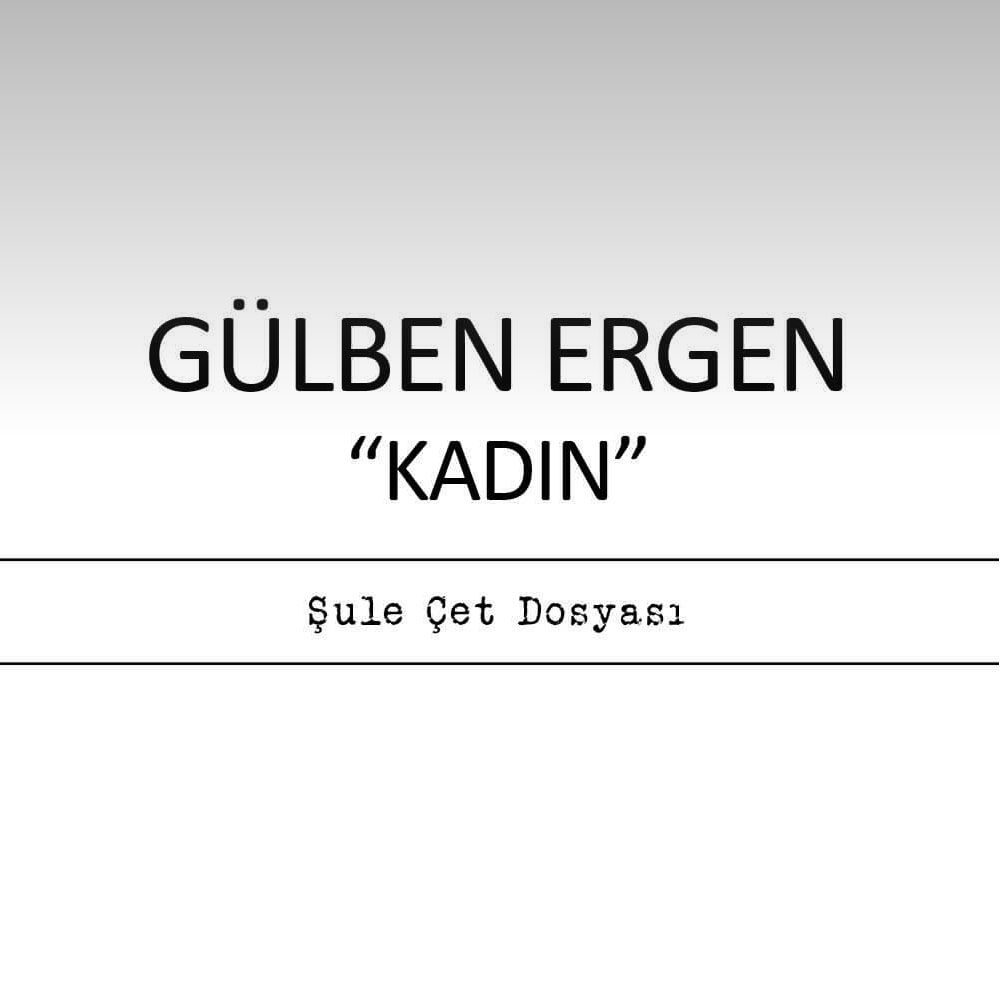 GÜLBEN ERGEN - KADIN