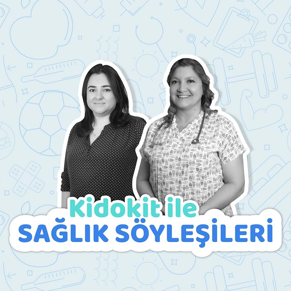 KİDOKİT İLE SAĞLIK SÖYLEŞİLERİ