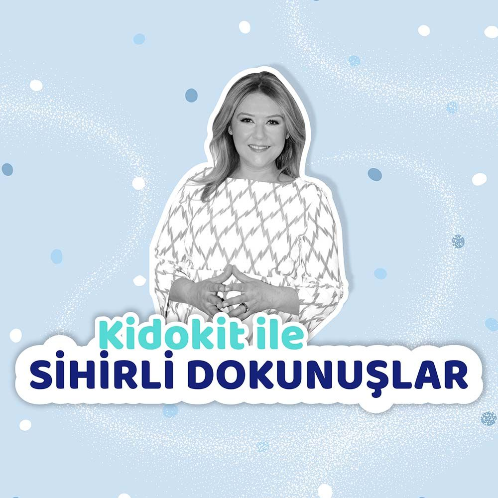 KİDOKİT İLE SİHİRLİ DOKUNUŞLAR