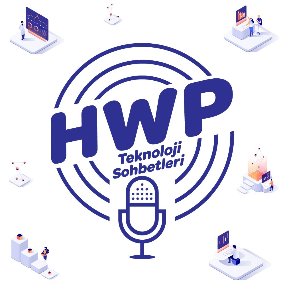 HWP TEKNOLOJİ SOHBETLERİ