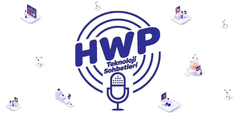 HWP Teknoloji Sohbetleri