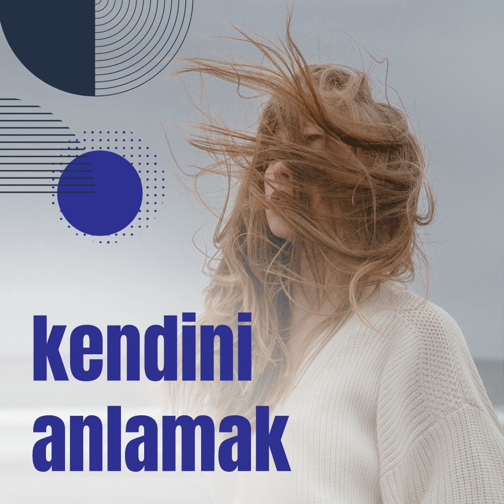 Kendini Anlamak