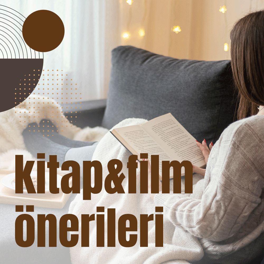 Kitap ve Film Önerileri