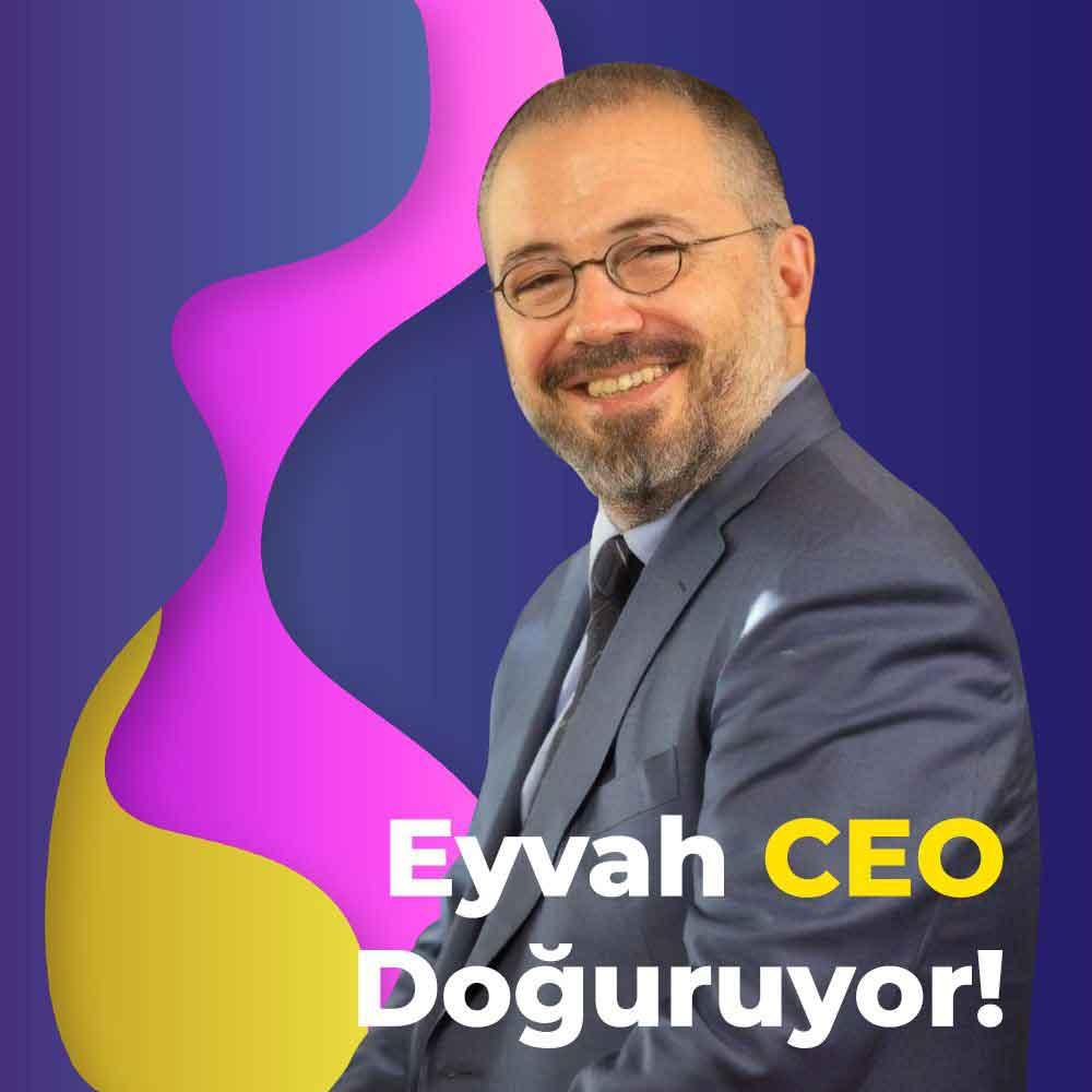 Eyvah CEO Doğuruyor!