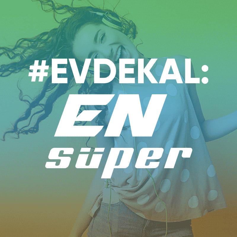 #evdekal - En Süper