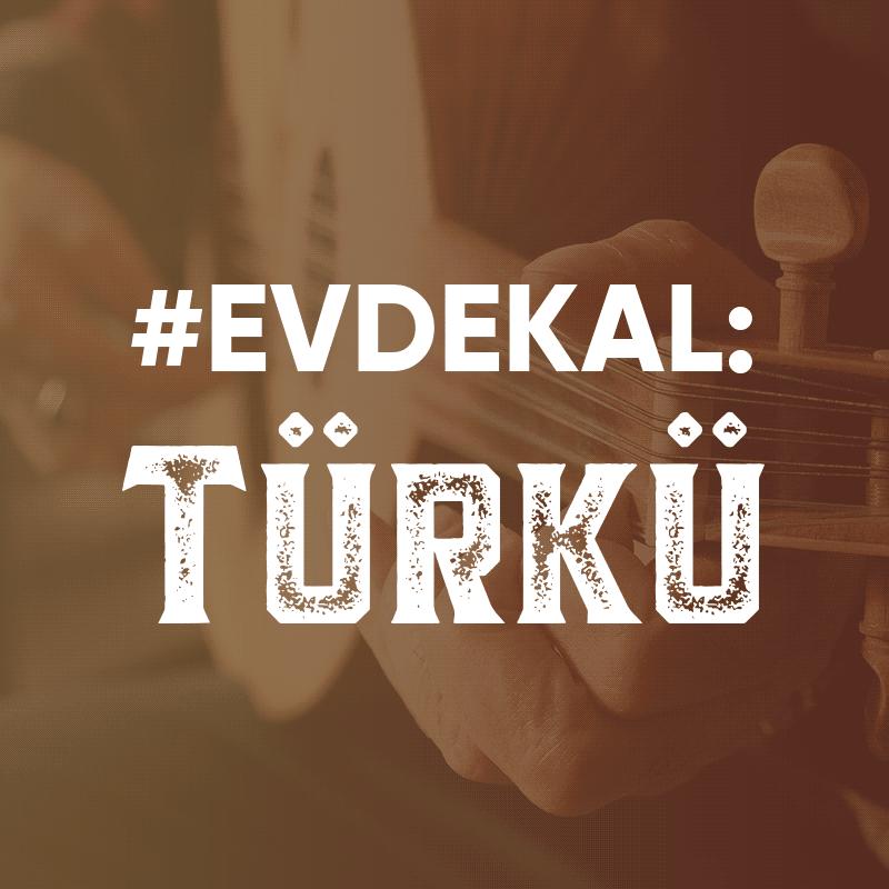 #evdekal - Türkü