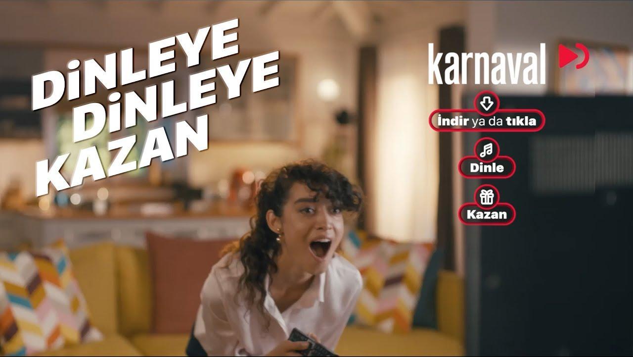 KARNAVAL'DA DİNLEYE DİNLEYE KAZAN!